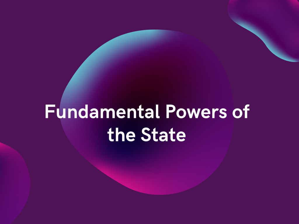 Fundamental Powers of the State