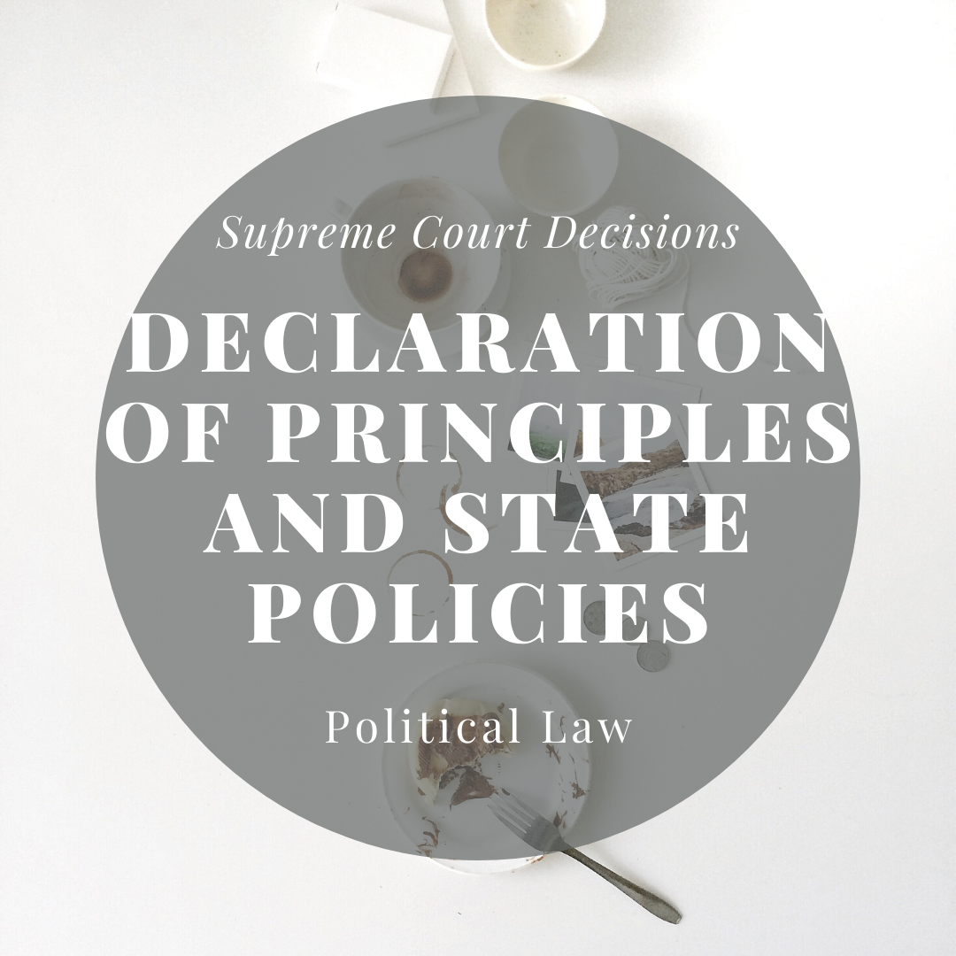 Constitutional Law Review: Declaration of Principles and State Policies